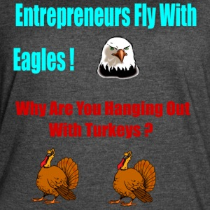 Entrepreneurs Fly With Eagles - Women's Vintage Sport T-Shirt