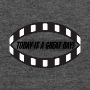 Today is a great day! - Women's Vintage Sport T-Shirt