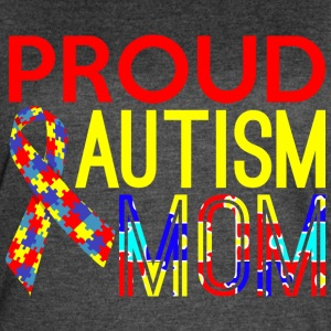 Proud Autism Mom Awareness - Women's Vintage Sport T-Shirt
