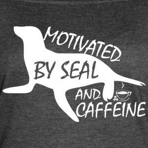 Motivated By Seal And Caffeine - Women's Vintage Sport T-Shirt