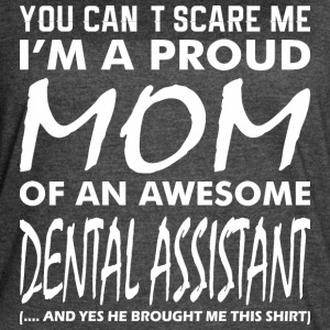 Cant Scare Me Proud Mom Awesome Dental Assistant - Women's Vintage Sport T-Shirt