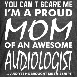 Cant Scare Me Proud Mom Awesome Audiologist - Women's Vintage Sport T-Shirt