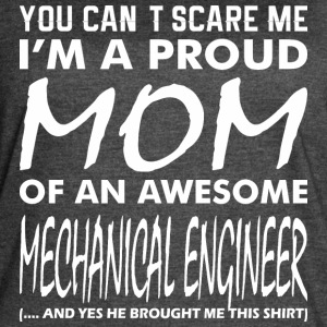 Cant Scare Me Proud Mom Awesome Mechanical Eng - Women's Vintage Sport T-Shirt