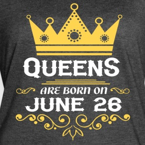 Queens are born on June 26 - Women's Vintage Sport T-Shirt