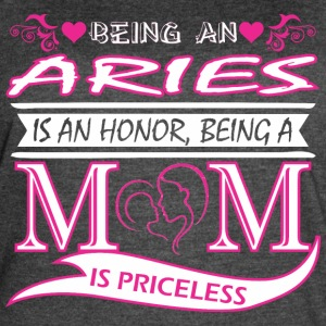 Being Aries Is Honor Being Mom Is Priceless - Women's Vintage Sport T-Shirt