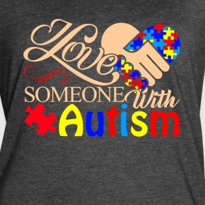 I Love Someone With Autism Shirt - Women's Vintage Sport T-Shirt
