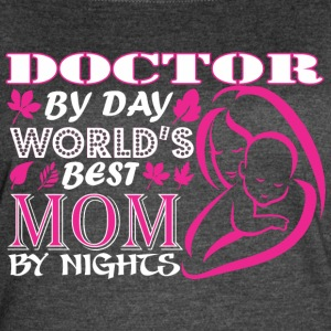 Doctor By Day Worlds Best Mom By Night - Women's Vintage Sport T-Shirt