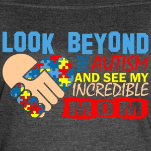 Look Beyond Autism And See My Incredible Mom - Women's Vintage Sport T-Shirt
