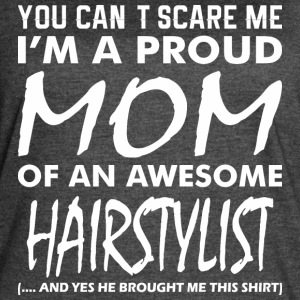 Cant Scare Me Proud Mom Awesome Hairstylist - Women's Vintage Sport T-Shirt
