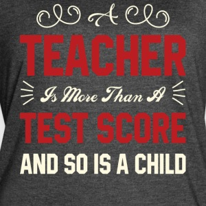 A Teacher Is More Than A Test Score T Shirt - Women's Vintage Sport T-Shirt