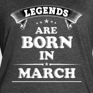 Legends Are Born in March T-Shirt - Women's Vintage Sport T-Shirt