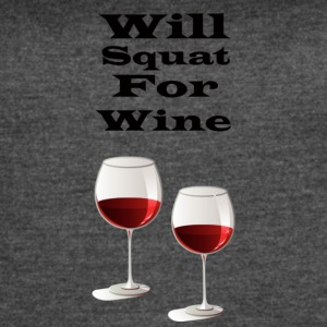 Will squat for wine - Women's Vintage Sport T-Shirt