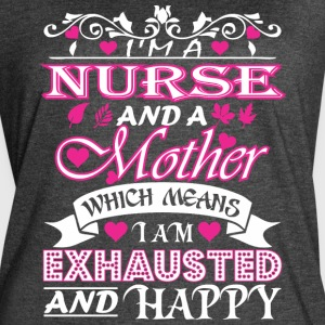Nurse Mother Which Means Exhausted & Happy - Women's Vintage Sport T-Shirt