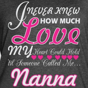 I Never Knew How Much Love My Heart Hold Nanna - Women's Vintage Sport T-Shirt