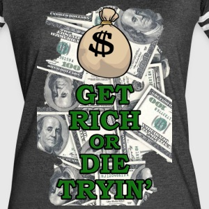 Amazing Get Rich or Die Trying design! - Women's Vintage Sport T-Shirt