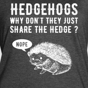 Hedgehogs why don't they just share the hedge - Women's Vintage Sport T-Shirt