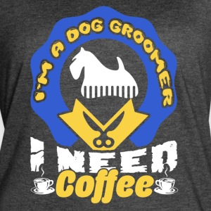 DOG GROOMER NEED COFFEE SHIRT - Women's Vintage Sport T-Shirt