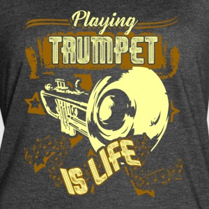 PLAYING TRUMPET IS LIFE SHIRT - Women's Vintage Sport T-Shirt