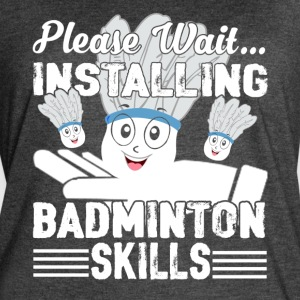 PLEASE WAIT INSTALLING BADMINTON SHIRT - Women's Vintage Sport T-Shirt