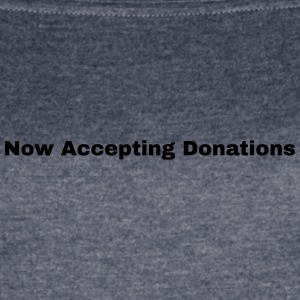 Now Accepting Donations - Women's Vintage Sport T-Shirt