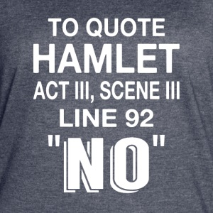 To Quote Hamlet NO - Women's Vintage Sport T-Shirt