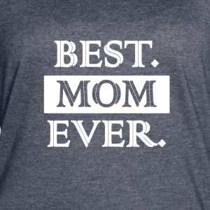 Best Mom Ever Tee - Women's Vintage Sport T-Shirt
