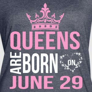 Queens are born on JUNE 29 - Women's Vintage Sport T-Shirt