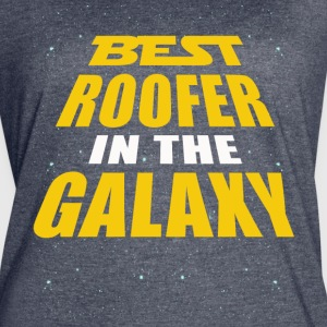 Best Roofer In The Galaxy - Women's Vintage Sport T-Shirt