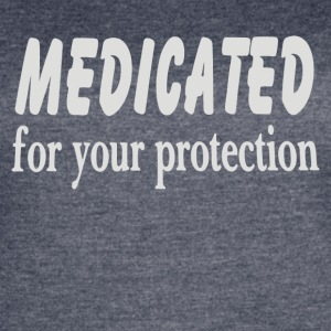 Medicated For Your Protection - Women's Vintage Sport T-Shirt