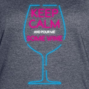 Keep Calm and pour me some wine - Women's Vintage Sport T-Shirt
