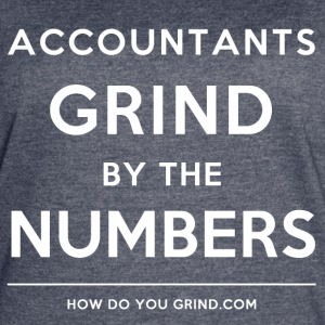 Accountants Grind By The Numbers White - Women's Vintage Sport T-Shirt