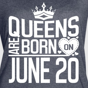 Queens are born on JUNE 20 - Women's Vintage Sport T-Shirt