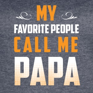 My favorite people call me Papa tshirt - Women's Vintage Sport T-Shirt