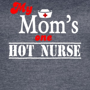 My Mom's One Hot Nurse T Shirt - Women's Vintage Sport T-Shirt