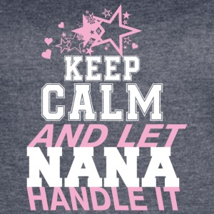 Keep Calm And Let Nana Handle It T Shirt - Women's Vintage Sport T-Shirt