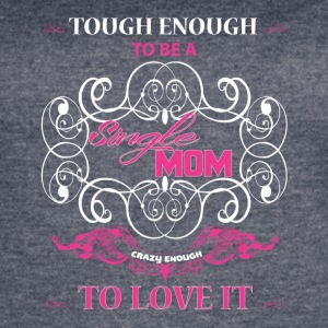 Tough Enough To Be A Single Mom T Shirt - Women's Vintage Sport T-Shirt
