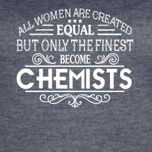 Only Finest Women Become Chemists T Shirt - Women's Vintage Sport T-Shirt