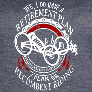 Retirement Plan I Plan On Recumbent Riding Shirt - Women's Vintage Sport T-Shirt