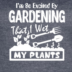 Gardening Shirt Wet My Plants - Women's Vintage Sport T-Shirt