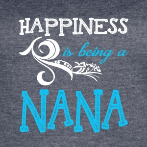 Happiness Is Being A Nana T Shirt - Women's Vintage Sport T-Shirt