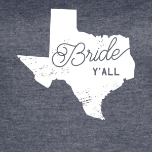 Texas Bride Y'all Design - Women's Vintage Sport T-Shirt
