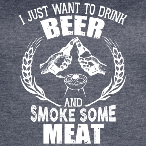 Drink Beer And Smoke Some Meat T Shirt - Women's Vintage Sport T-Shirt