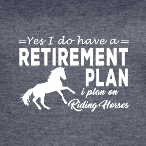 yes i do have a retirement plan i plan i plan on - Women's Vintage Sport T-Shirt