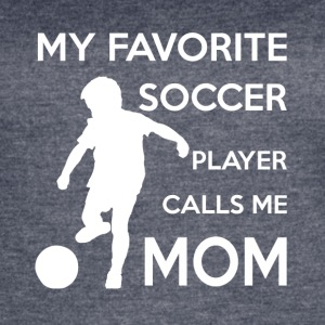 My Favorite Soccer Player Calls me Mom T shirt - Women's Vintage Sport T-Shirt