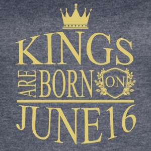 Kings are born on June 16 - Women's Vintage Sport T-Shirt