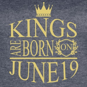 Kings are born on June 19 - Women's Vintage Sport T-Shirt