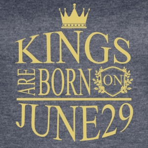 Kings are born on June 29 - Women's Vintage Sport T-Shirt