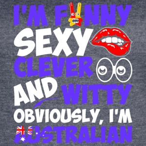 Im Funny Sexy Clever And Witty Im Australian - Women's Vintage Sport T-Shirt