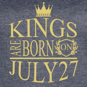 Kings are born on July 27 - Women's Vintage Sport T-Shirt