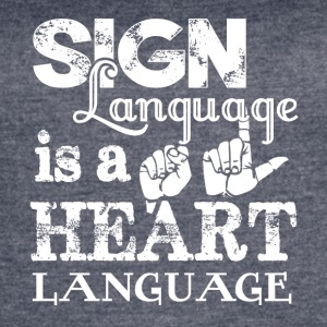 New Sign Language Shirt - Women's Vintage Sport T-Shirt